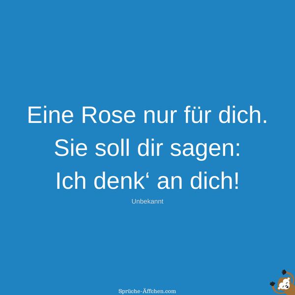 Valentinssprüche - Eine Rose nur für dich. Sie soll dir sagen Ich denk' an dich! -Unbekannt